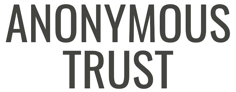 Anonymous Trust